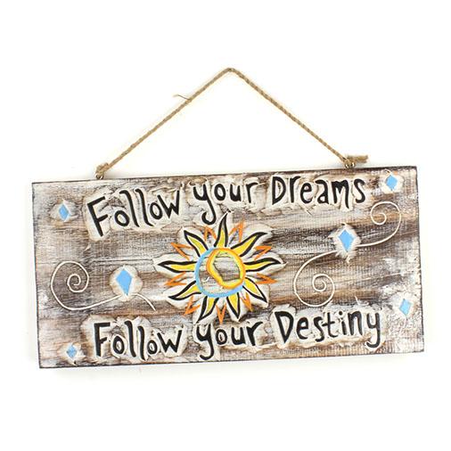 Follow Your Destiny Plaque