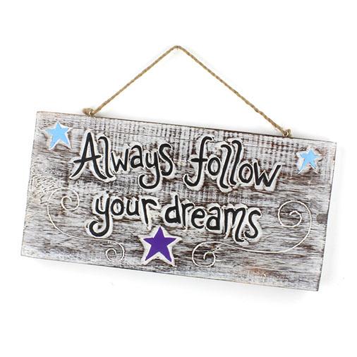 Follow your Dreams Plaque