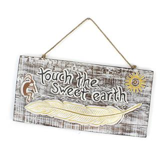 Touch The Sweet Earth Plaque