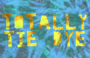 Totally Tie Dye Collection